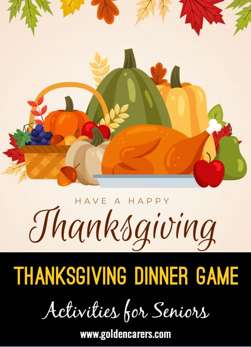 In this game, create a menu with traditional Thanksgiving food and try to remember it as you add to it! This is a fun group game that could be adapted for Halloween or Christmas.
