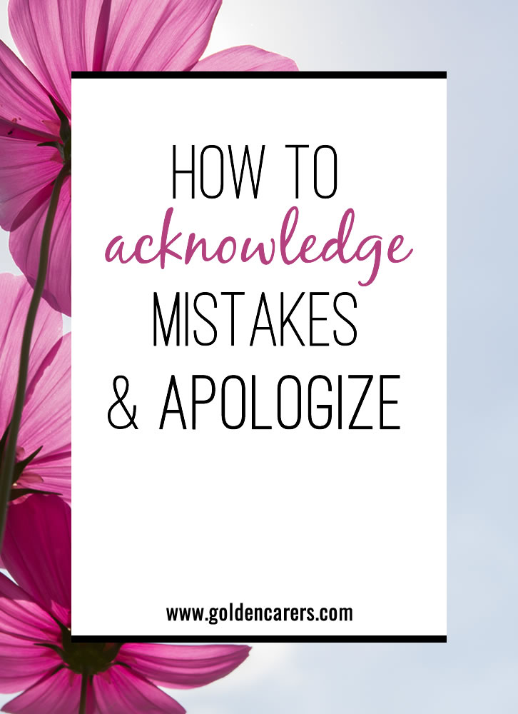 We do our best to provide quality programs and interactions for residents. However, mistakes are bound to happen.  Learn how to acknowledge your mistakes and appropriately apologize, while making plans to assure your mistakes don't happen over and over.