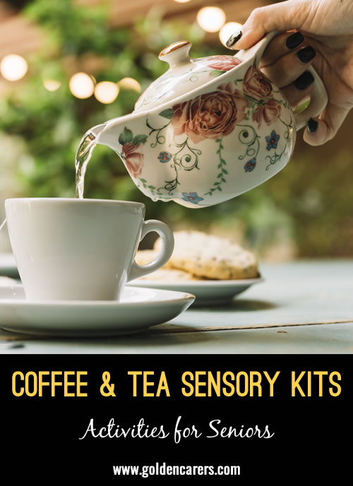 Use these items to put together a sensory kit based on a warm cup of coffee or tea. Remember, you can mix and match these items to create your own kit combination based on what you have on hand and what your residents prefer.