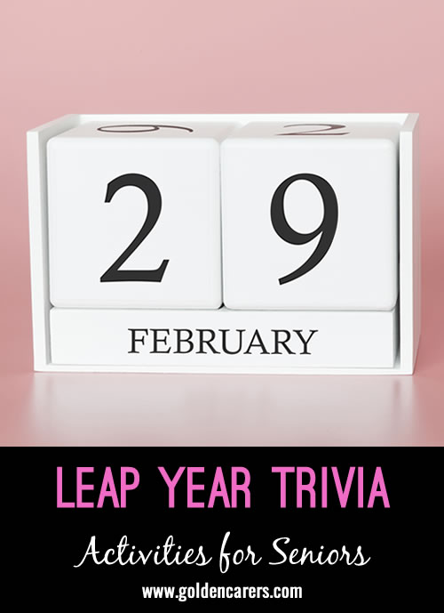 Here are some facts and trivia to share with your residents all at once or scattered throughout the 29 days of the month via your newsletter, announcements, or dining room trivia cards.
