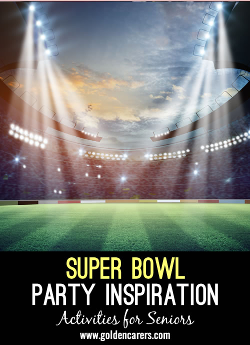 No matter if your community's favorite football team is playing or not, you can add some excitement to your activity calendar by hosting a Super Bowl Sensation party.