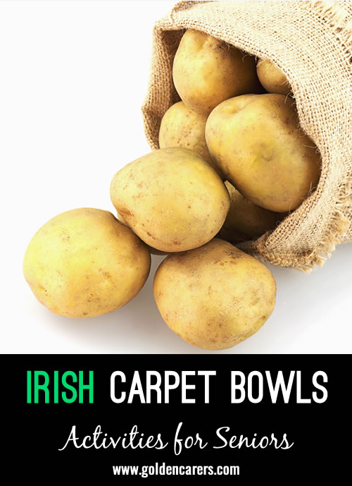We play bowls using a turnip for a Jack and potatoes as bowls.