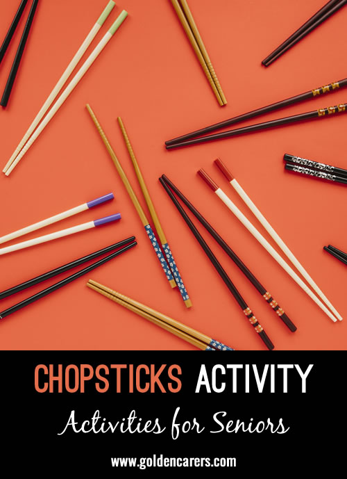 You can buy some chop sticks in a cheap shop and let your residents try to use them to pick up different things.