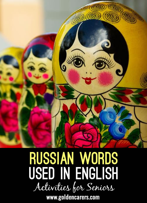 Entertain and educate. Ask residents if they know the meaning of these Russian words!
