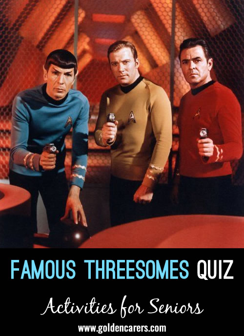 This is a fun quiz with a twist! Can you name these well known 'threesomes'?