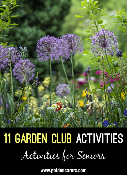 If your community doesn't already have a Gardening Club or residents, this time of year is a great time to start one. Remember, not everyone in the Club needs to have a green thumb - everyone can learn from one another!