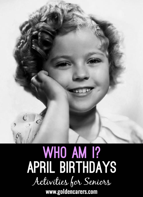 Guess who these famous people of yesteryear are - all born in April! A fun reminiscing activity.