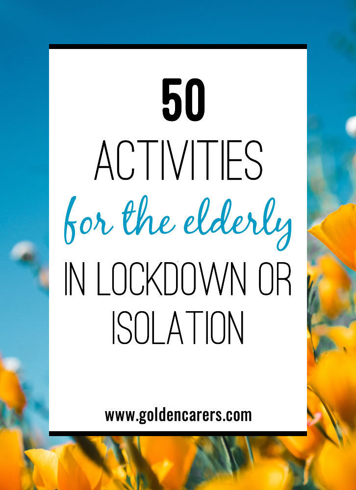 50 Activities for the Elderly in Lockdown and Isolation