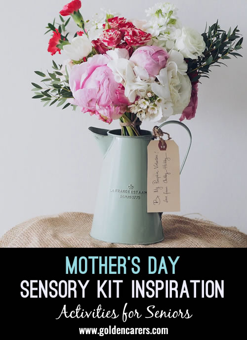 Celebrate Mothers and Mother-Figures with a sensory kit designed to connect with residents of all abilities. You can use this is a group setting or during 1:1 visits, taking out one object at a time to examine and discuss.
