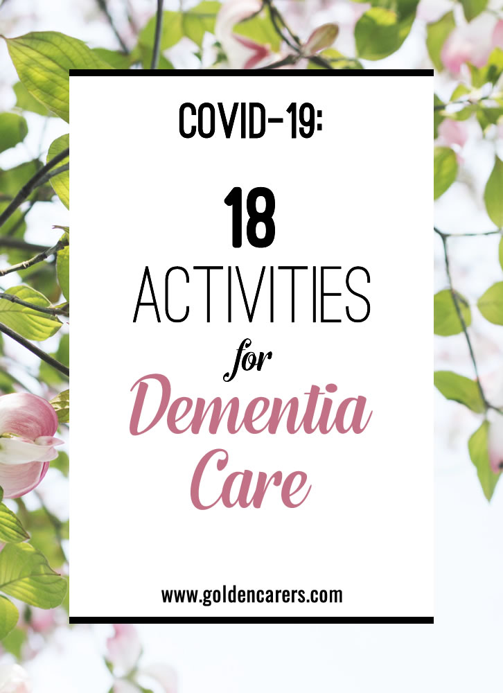 If you are working as an Activity Professional in a memory care neighborhood right now, you are facing even more unique challenges in the middle of the COVID-19 pandemic.  Keeping a calm and peaceful atmosphere, including activities, can feel overwhelming. Here are a few ideas to keep you and your residents engaged.
