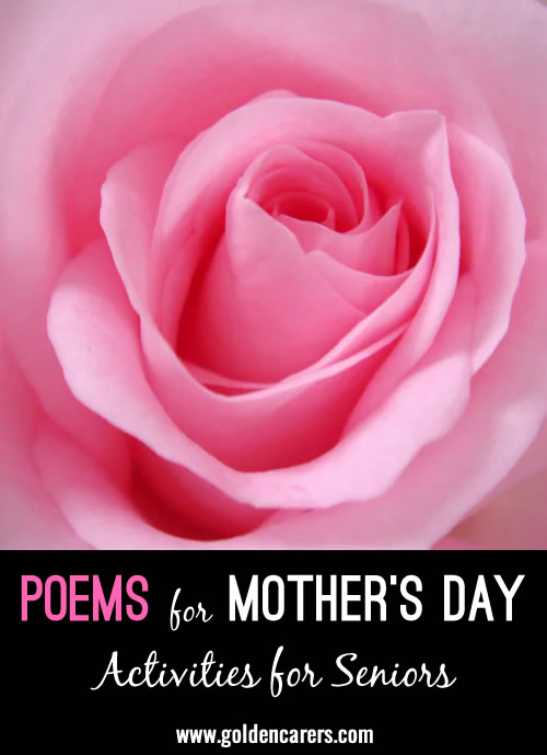 Here are 2 lovely poems to share on Mother's Day.
