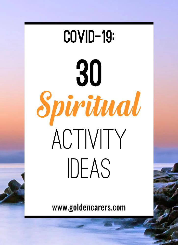 Spiritual pursuit can be especially important for some of your residents during the COVID-19 pandemic. Here's a quick roundup of ideas that could benefit your community.