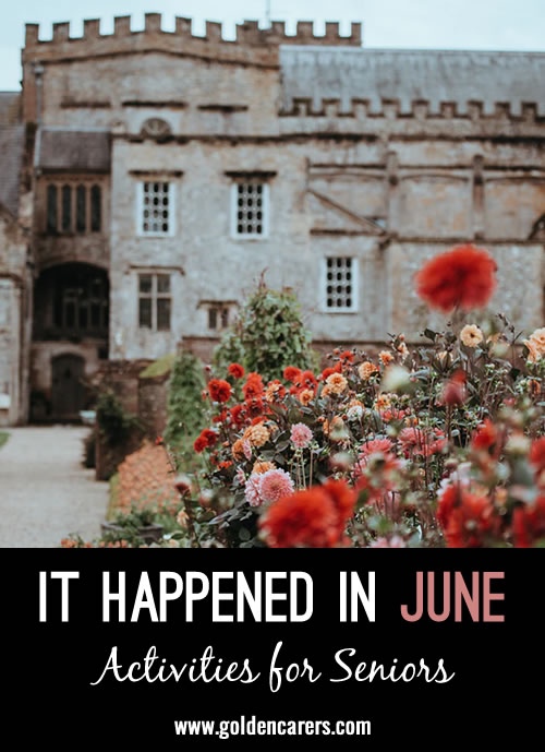 This quiz is all about things relating to June. It includes historical events and trivia. It's tricky and informative and will promote much discussion!