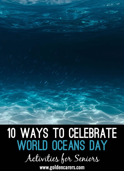 On June 8 let's honour World Ocean Day by celebrating and  wondering about our beautiful and blue oceans.  Here are some ideas to make the day special.