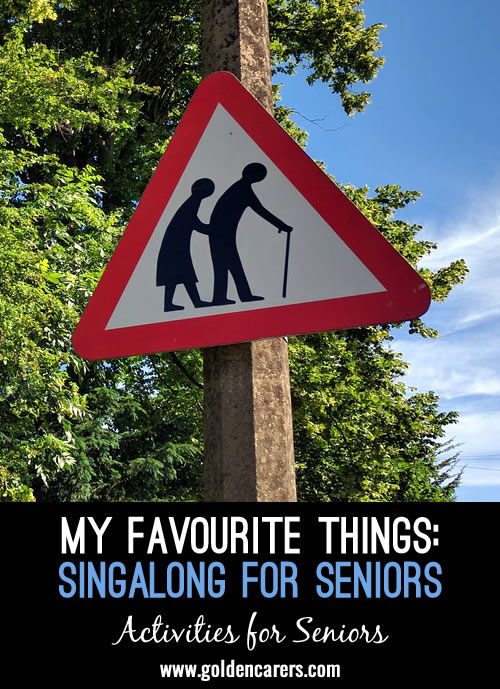 Here is a hilarious version of My Favourite Things - adapted to be about seniors!