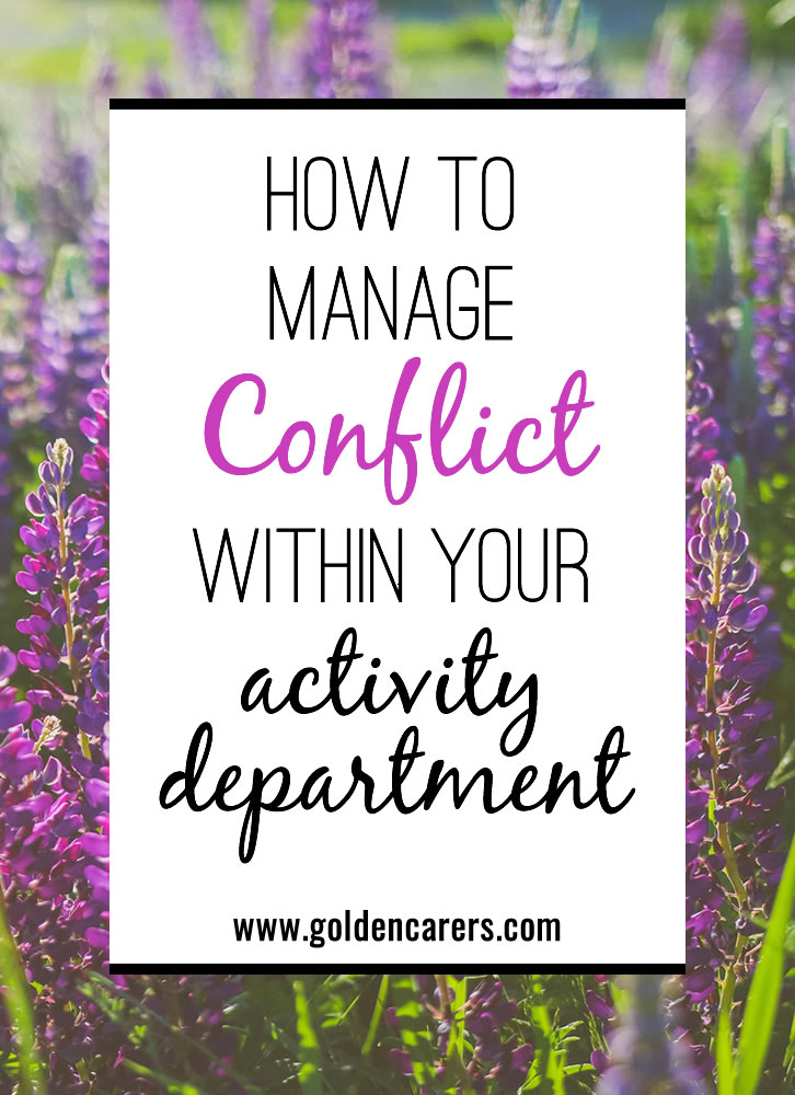 Conflict between team members is common, especially in high-stress environments like a senior living community. However, conflict without a resolution can lead to grumpy staff members, increased turnover, and lots of drama. Here's how to handle it appropriately.