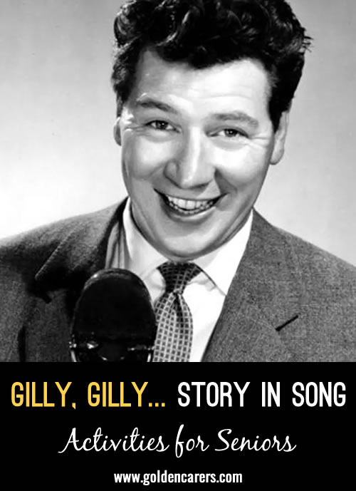 Gilly Gilly Ossenfeffer Katzenellen Bogen by the Sea. Our clients love this song at the  Day Care Centre, because they can join in  by singing the words wih Max Bygraves.