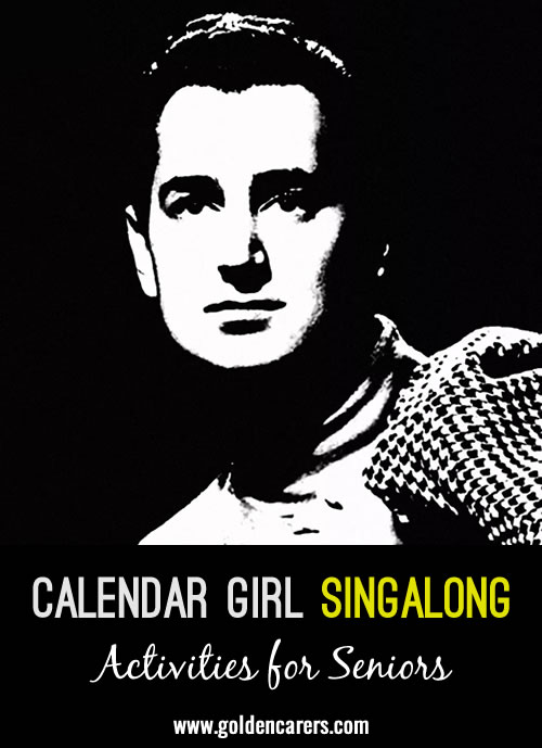 I think we all need a bit of love at the moment - Calendar Girl will give us that! Join in and sing the Chorus, let your bodies do the talking-if you hands want to clap, clap them, if your toes  want to tap, tap them, if your arms want to sway, sway them - ENJOY YOURSELVES.