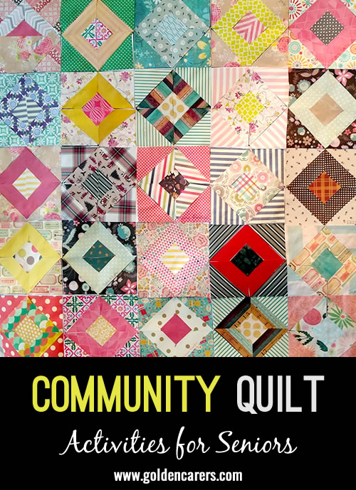 As a 1:1 activity, I visit each resident and we make a paper quilt square. We attach them all together and eventually when we have restrictions lifted, we can all enjoy the