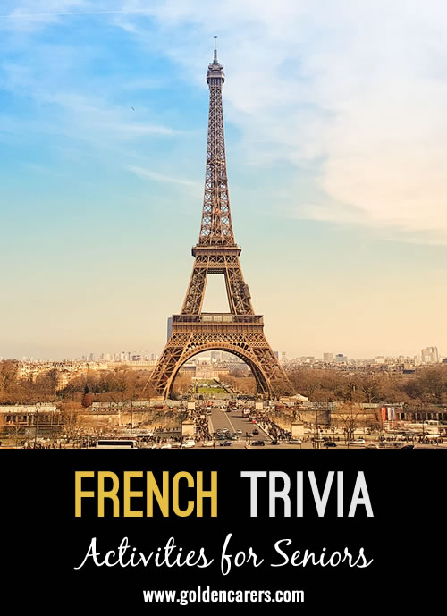 Here's some interesting French trivia to enjoy with elderly residents.
