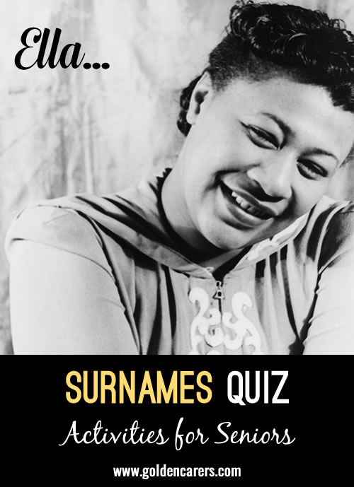 Have fun guessing the surnames of these famous people!