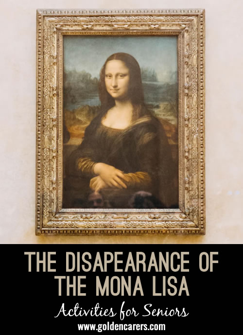 The true story of the dissapearance of the Mona Lisa!