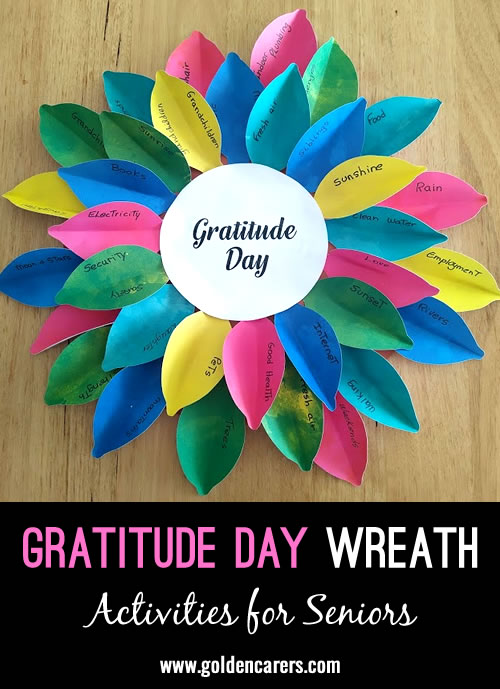 This is a lovely activity for a group setting however if physical distancing protocols are still in place, deliver the materials in kits a few days before Gratitude Day so residents can make individual wreaths.