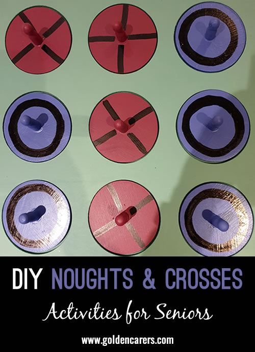 Noughts & Crosses This is such a great game its quick, fun, using fine motor skills, mental stimulation, can be used one on one or as I have made 3 we can have 6 residents socially interacting with each other.