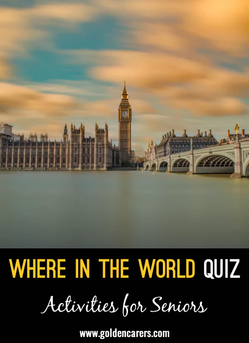 Whereabouts in the world would  you find the following  famous landmarks?
