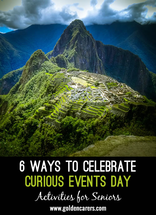 6 Ways to Celebrate Curious Events Day