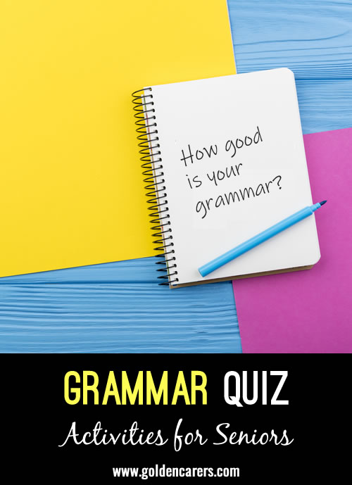 Here is a reminiscing quiz for those who enjoyed English grammar at school. Grab a pen and put on your thinking hat!