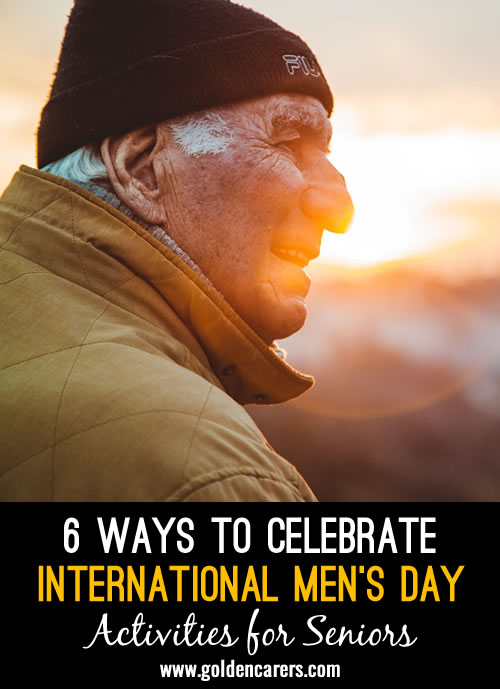 6 Ways to Celebrate International Men's Day
