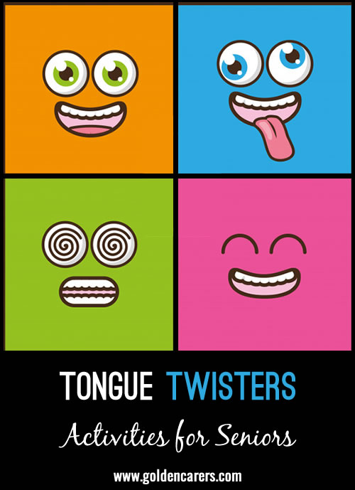 Have fun  trying out these tricky tongue twisters!