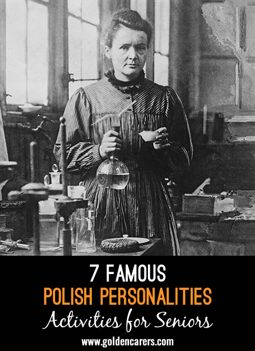 Here ;are some short profiles of famous Polish personalities to share!
