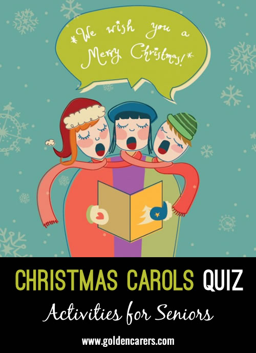 Here's a fun quiz all about well-known Christmas carols!
