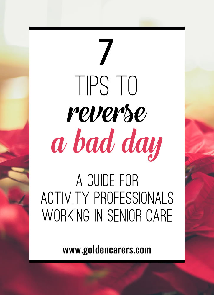 Have you ever had one of those days at work when nothing seems to go your way? Or a day of sadness and grief after a resident passes away? Here are a few ways to turn things around s your bad day doesn't ruin the rest of your week or dampen the mood of your team.
