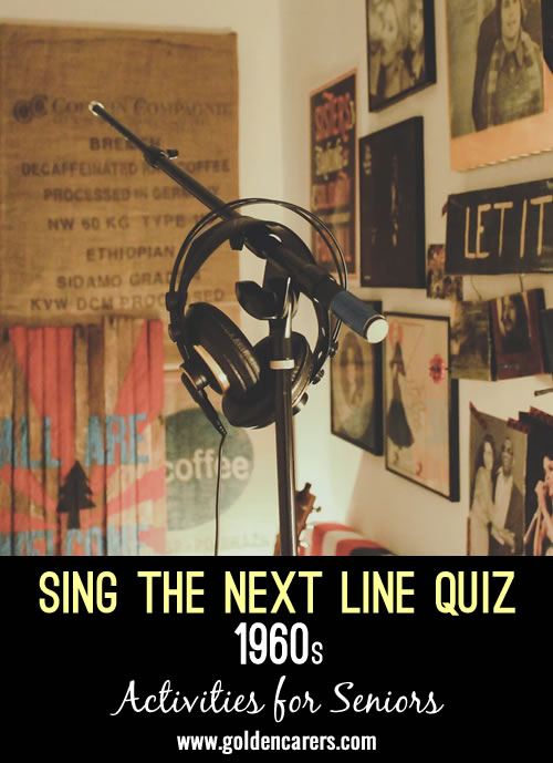 Sing the next lines of these songs from the 1960s!