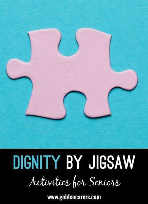 Each resident adds their chosen dignity words to a jigsaw puzzle piece they have decorated.