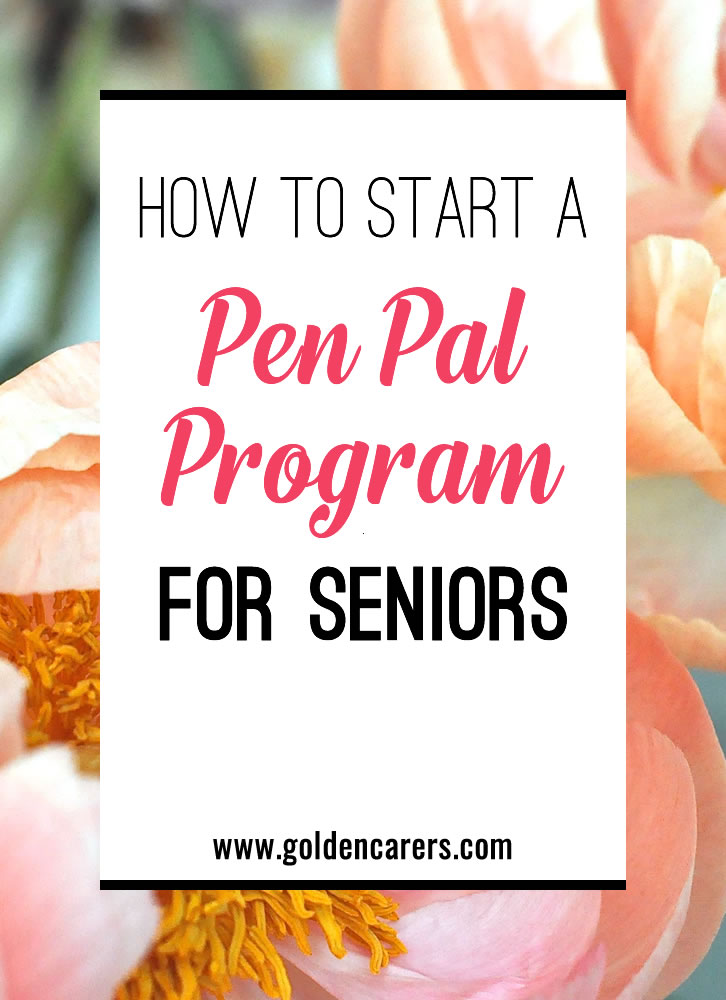 There's nothing like a pen pal program to bring some anticipation and fun to your senior community. Here's how to get started and (most importantly) how to keep it going.