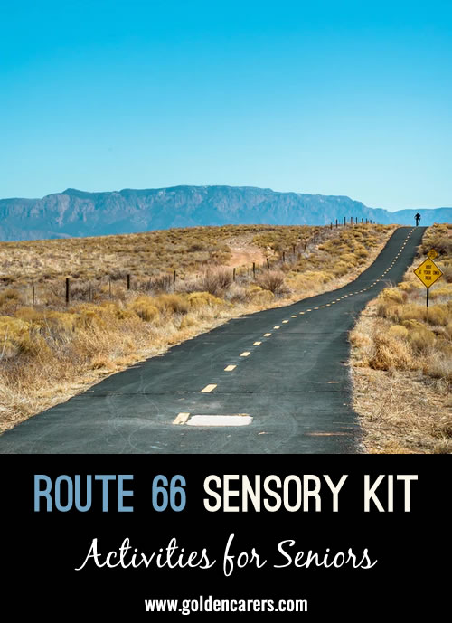 Get your kicks on Route 66 by making this historic roadway a part of your next sensory stimulation small group or individual interaction.