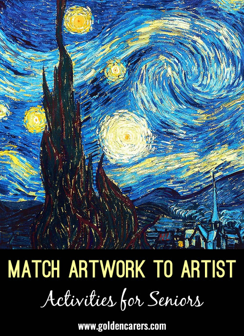 With a pen, join the artwork to the artist.This is a hard one and is suitable for residents who enjoy art or who previously worked in jobs relating to the arts.