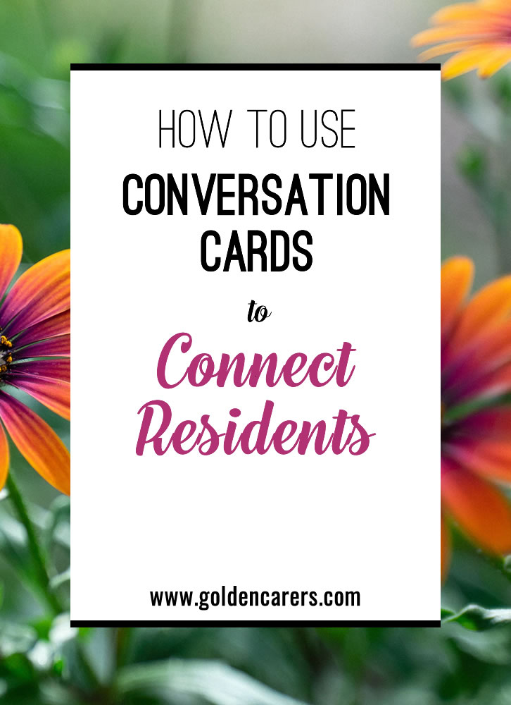 Strike up conversation and increase the connections between residents by using strategically placed conversation cards throughout your community and in your calendar.