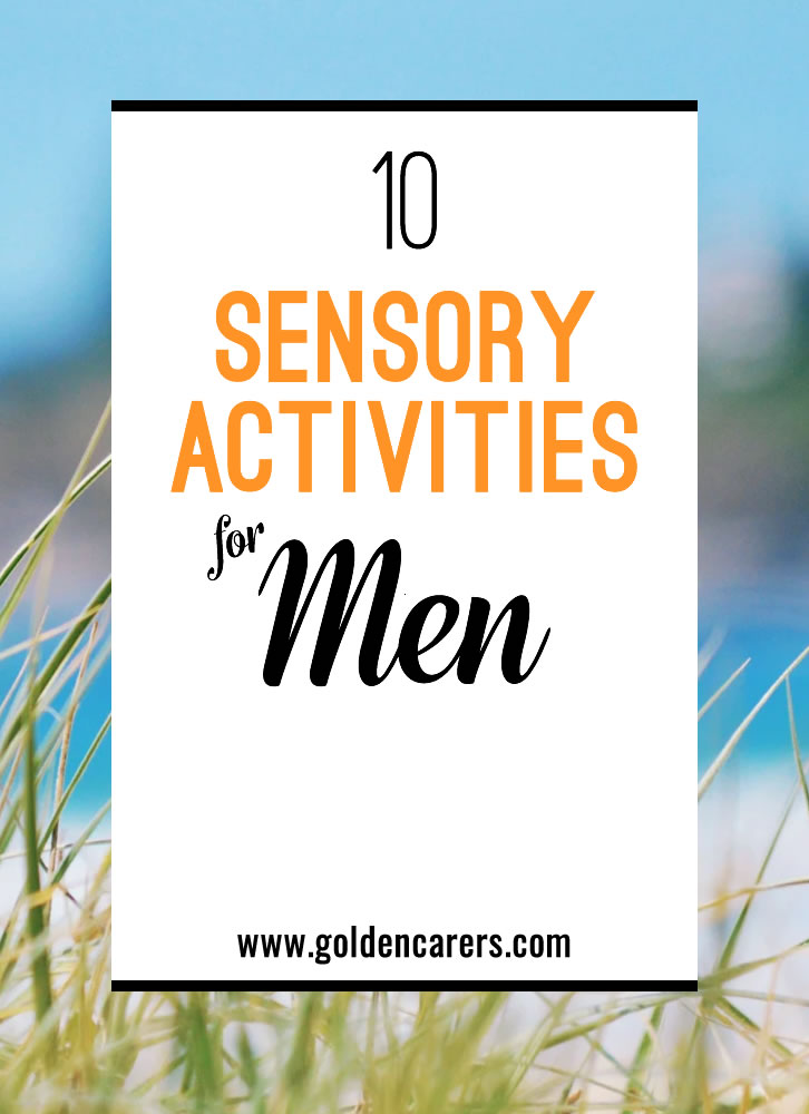 Struggling to find ideas for men-specific sensory stimulation experiences? Try these for inspiration.