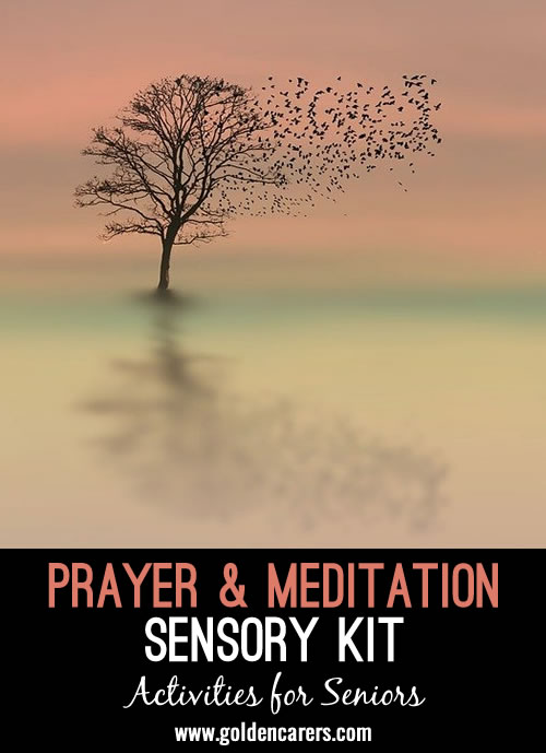 Prayer, no matter what it looks like for different people, is a common pastime for many residents. You can tap into that practice during your one-on-one interactions or small groups with a sensory experience.