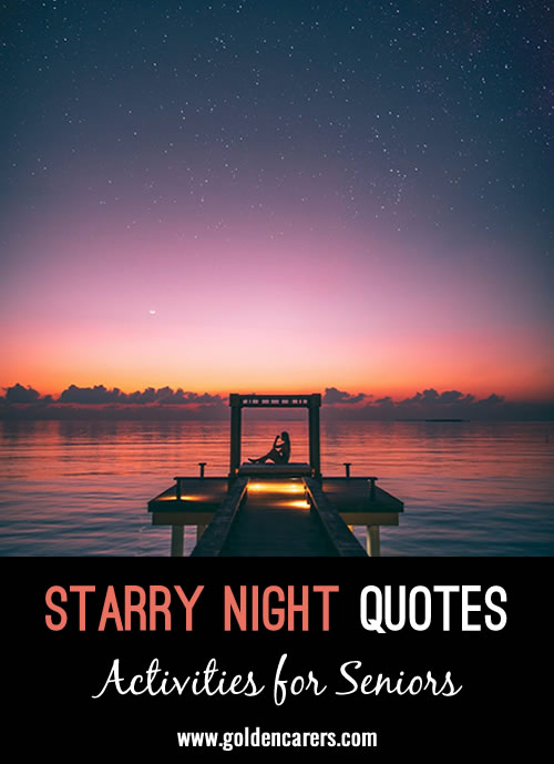 I know nothing with any certainty but the sight of stars makes me dream - Vincent Van Gogh