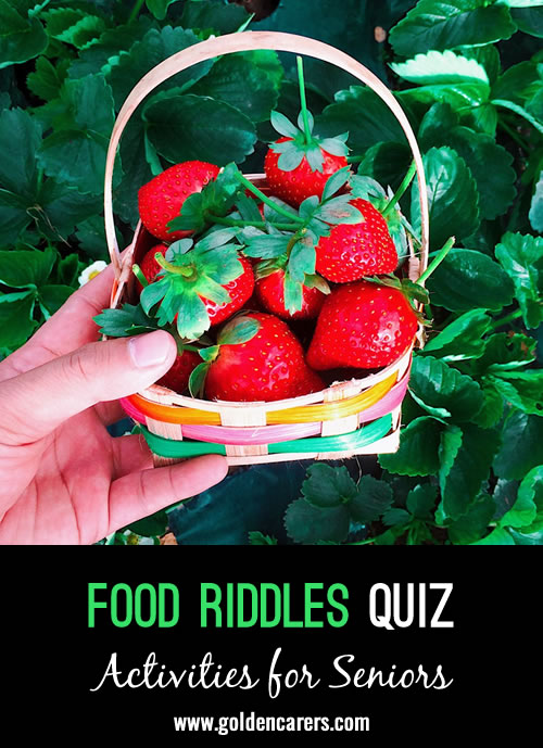 All the answers to these riddles are things we eat!