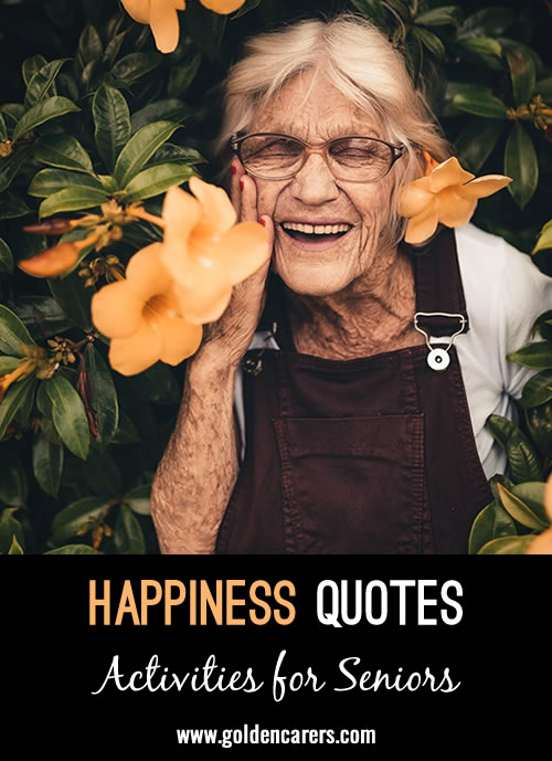 Quotes about happiness. You could have a good discussion with these quotes.