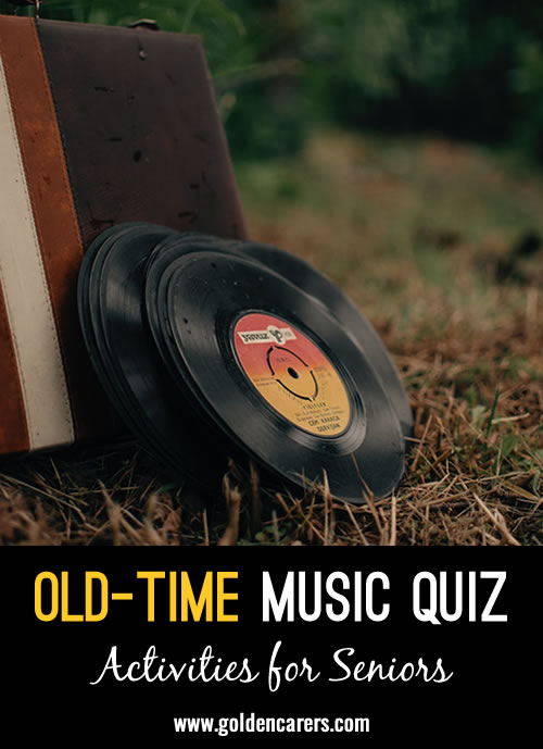 Here is an old-time music quiz to enjoy!