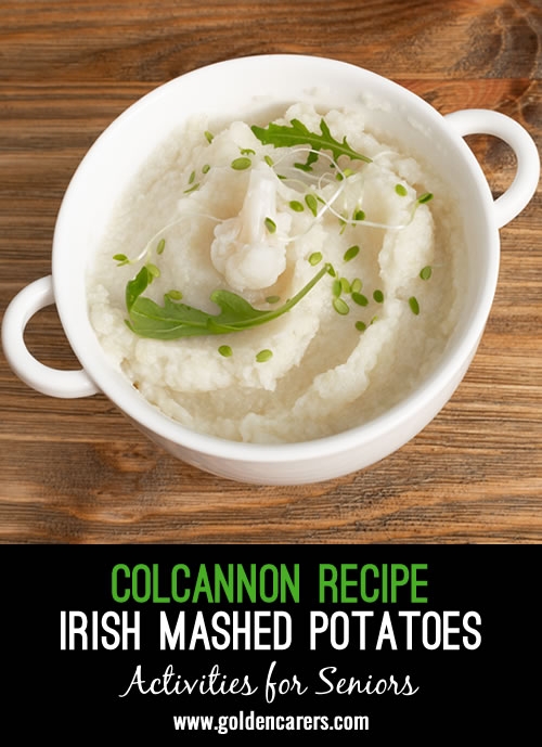 Colcannon is a traditional Irish dish of mashed potatoes with kale or cabbage.