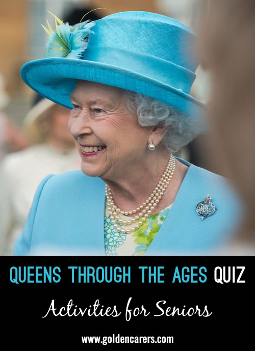 A quiz all about famous Queens of the world - both past and present!